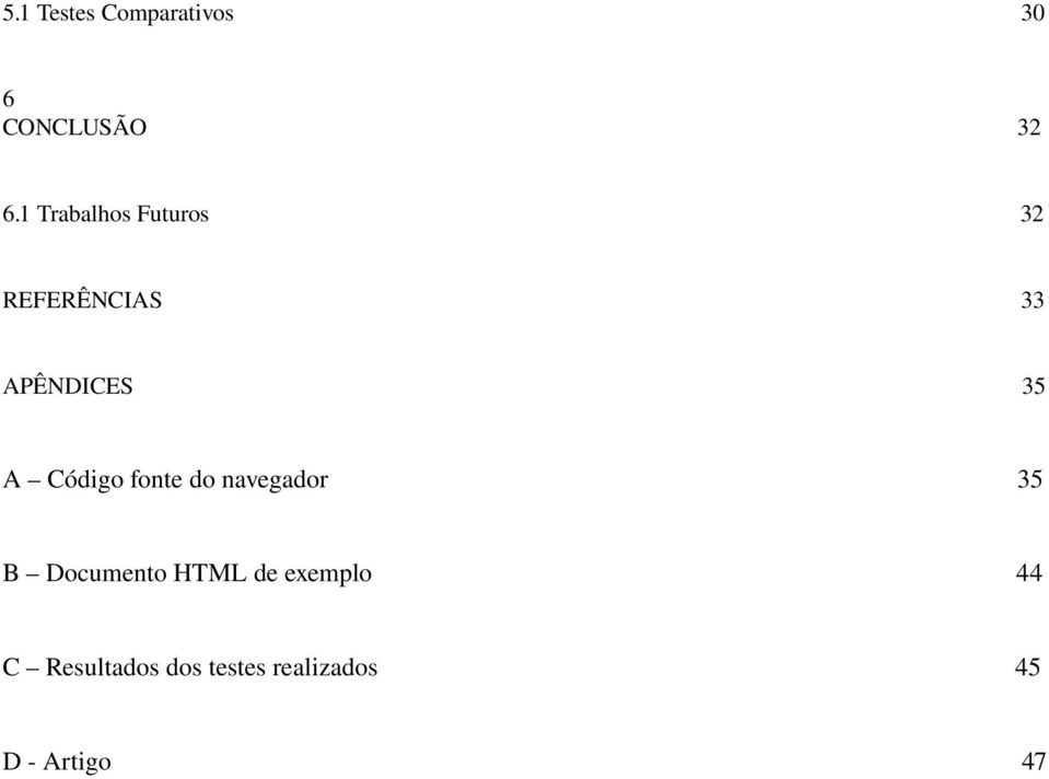 A Código fonte do navegador 35 B Documento HTML de