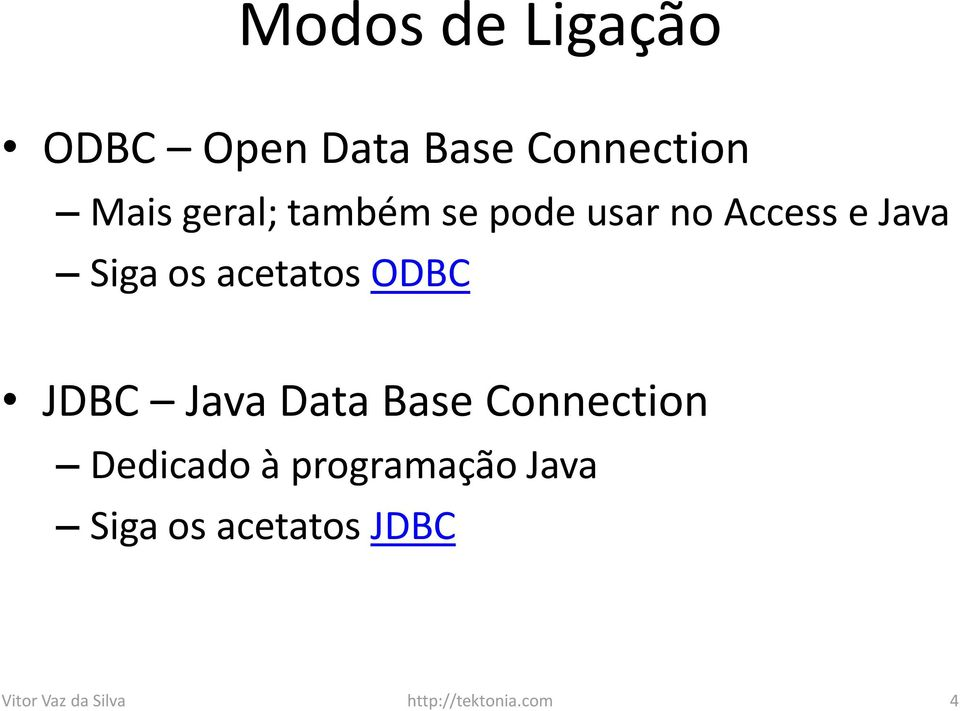JDBC Java Data Base Connection Dedicado à programação Java