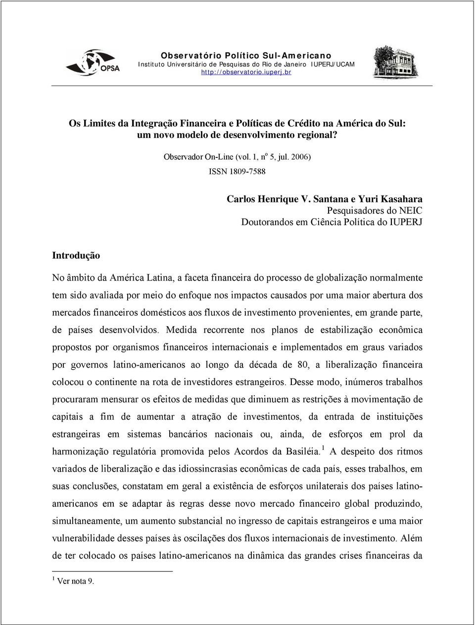 2006) ISSN 1809-7588 Carlos Henrique V.