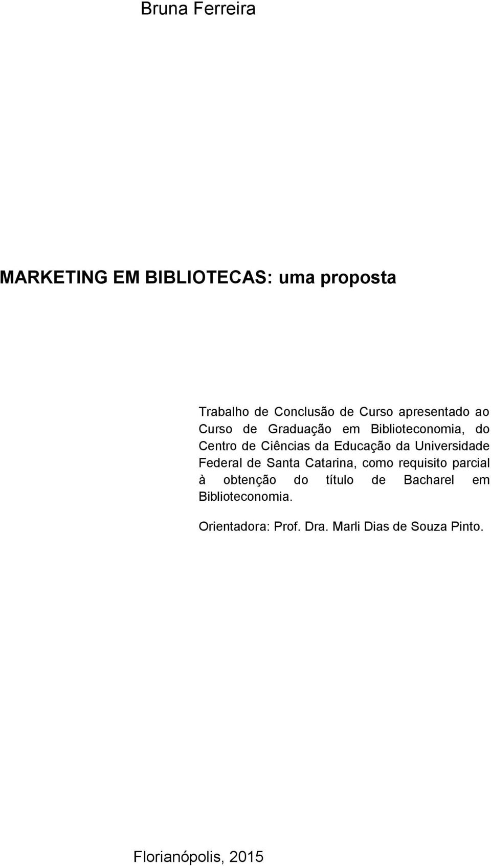Universidade Federal de Santa Catarina, como requisito parcial à obtenção do título de