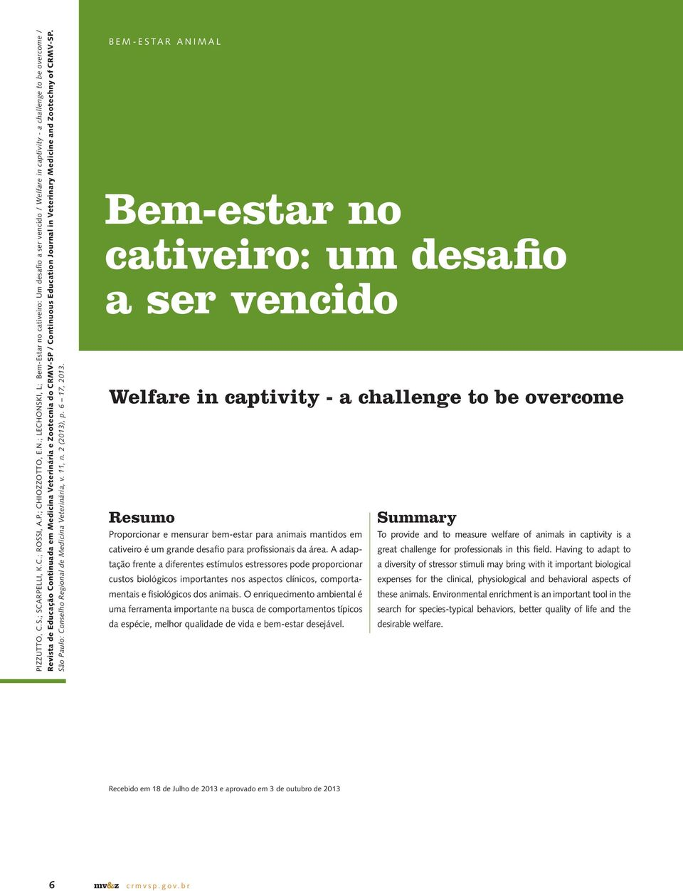 Continuous Education Journal in Veterinary Medicine and Zootechny of CRMV-SP. São Paulo: Conselho Regional de Medicina Veterinária, v. 11, n. 2 (2013), p. 6 17, 2013.