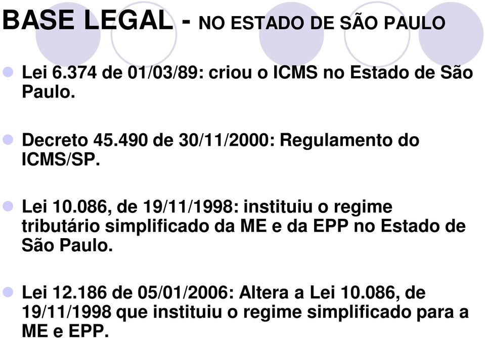 490 de 30/11/2000: Regulamento do ICMS/SP. Lei 10.