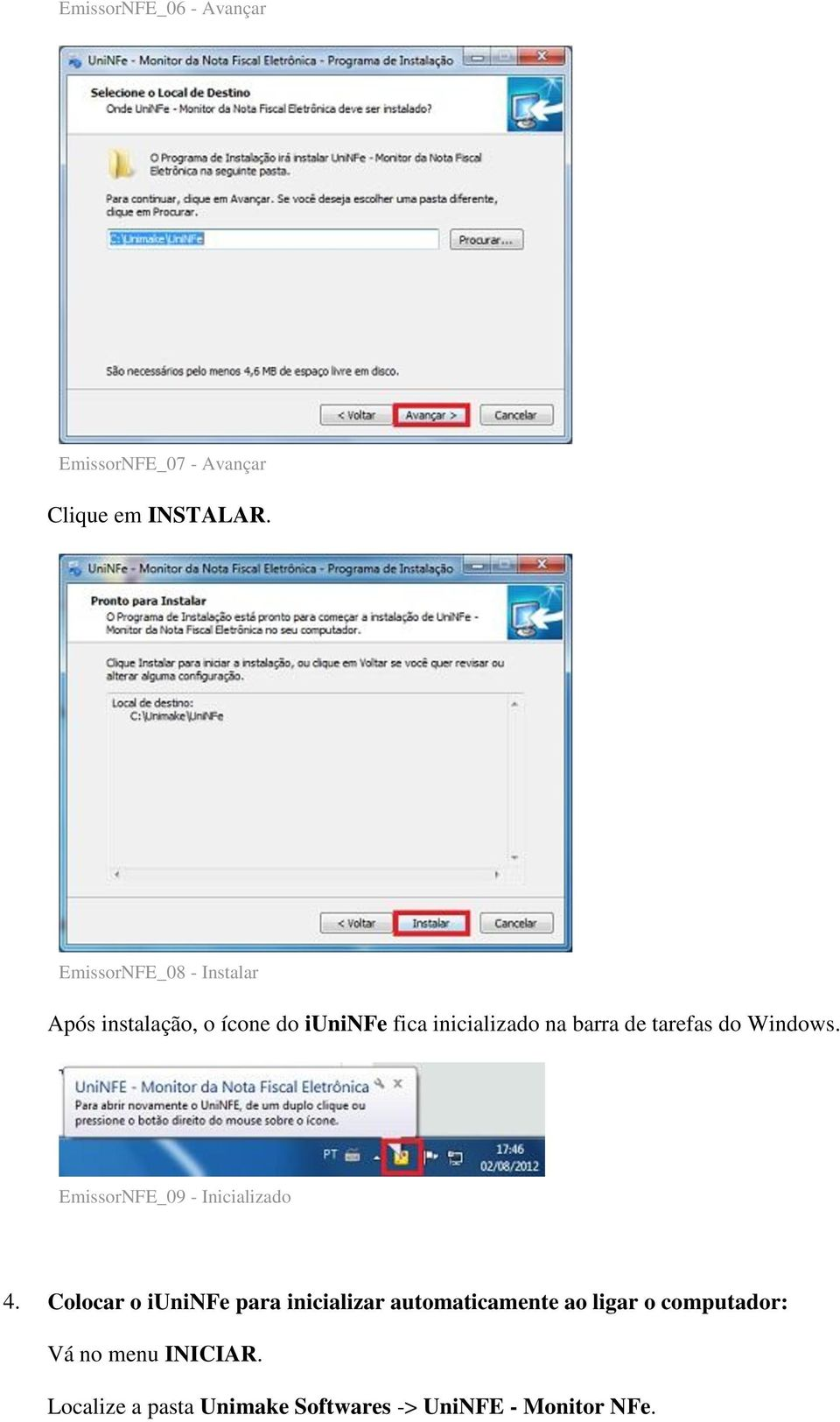 tarefas do Windows. EmissorNFE_09 - Inicializado 4.