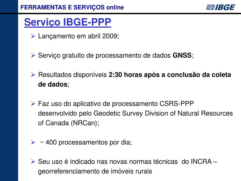 processamento CSRS-PPP desenvolvido pelo Geodetic Survey Division of Natural Resources of Canada (NRCan); ~ 400