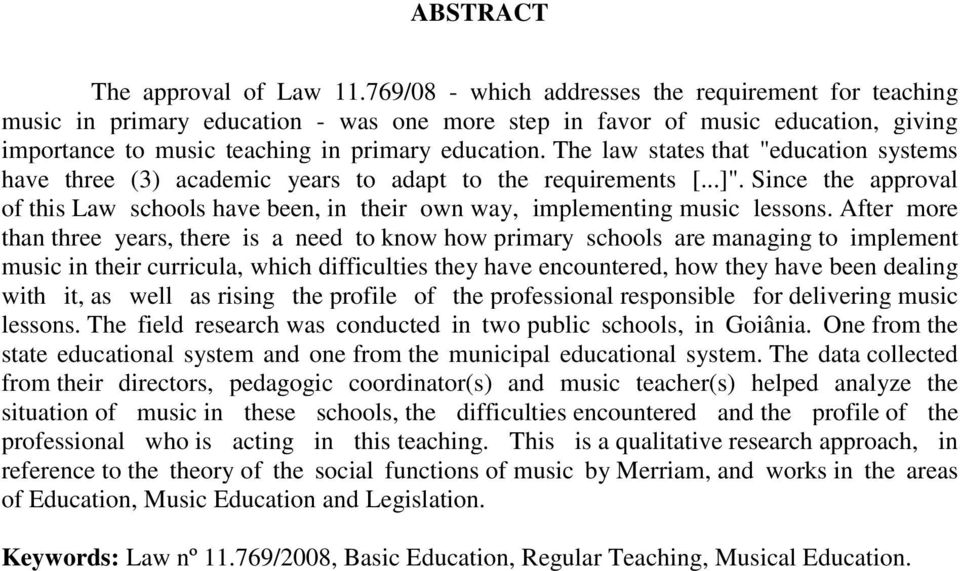 "The law states that ""education systems have three (3) academic years to adapt to the requirements [...]""."