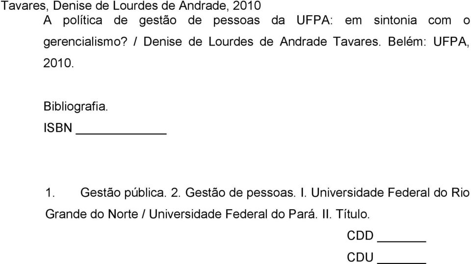 Belém: UFPA, 2010. Bibliografia. IS