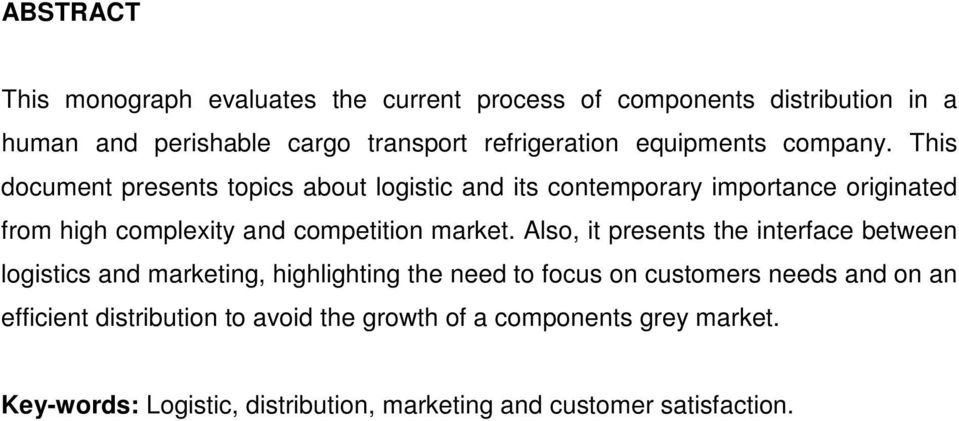 This document presents topics about logistic and its contemporary importance originated from high complexity and competition market.