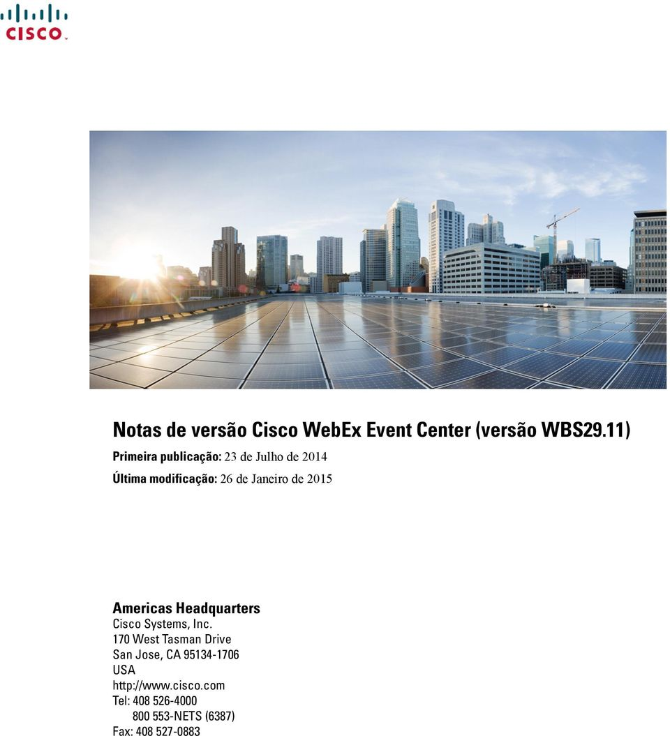 Janeiro de 2015 Americas Headquarters Cisco Systems, Inc.