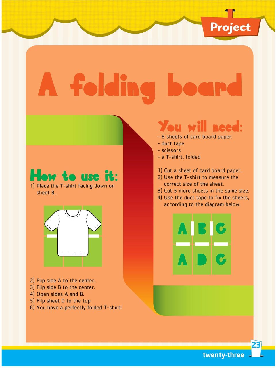 2) Use the T-shirt to measure the correct size of the sheet. 3) Cut 5 more sheets in the same size.