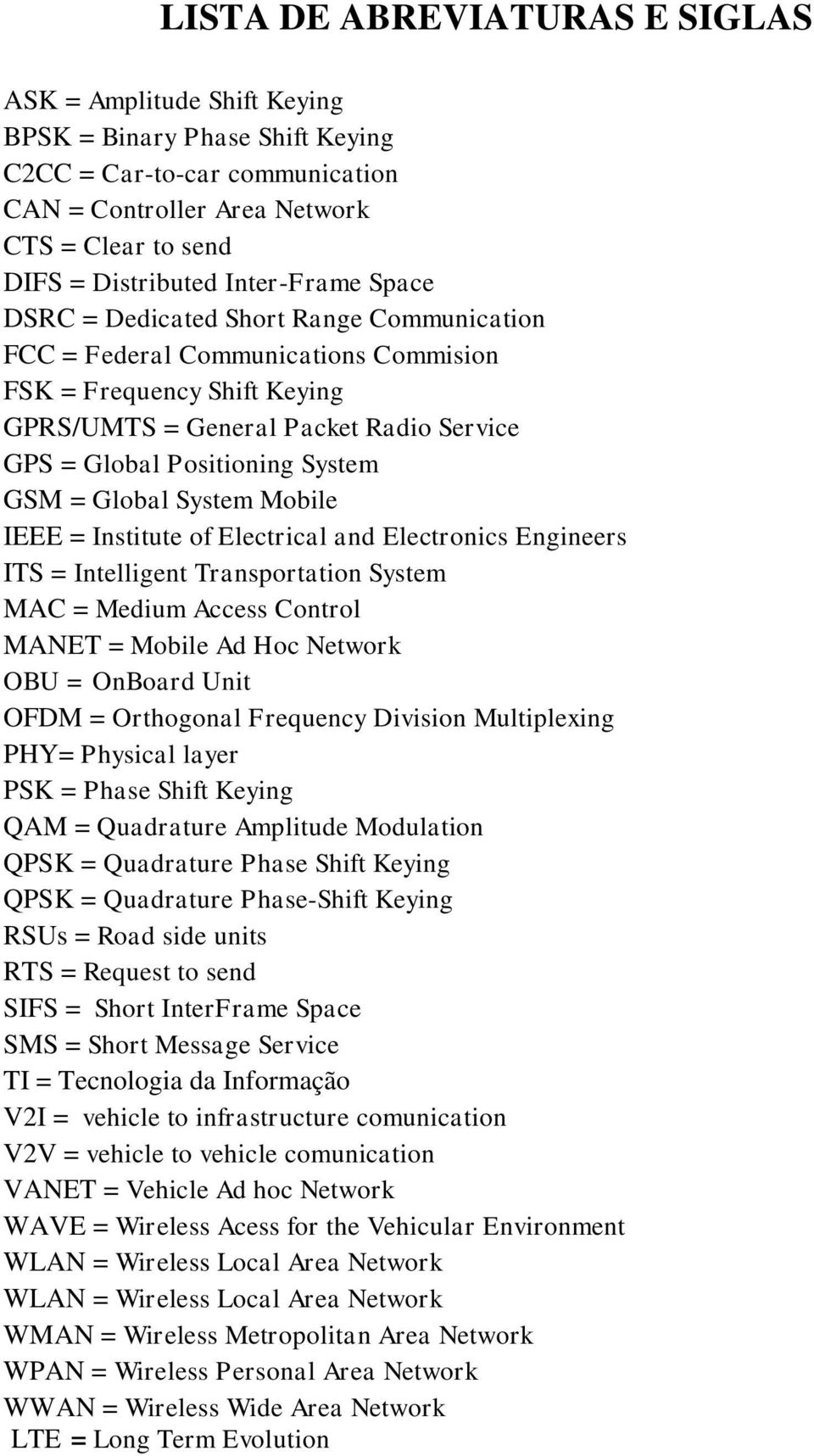 System GSM = Global System Mobile IEEE = Institute of Electrical and Electronics Engineers ITS = Intelligent Transportation System MAC = Medium Access Control MANET = Mobile Ad Hoc Network OBU =