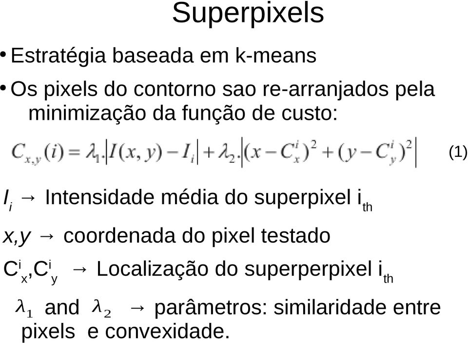 média do superpixel i th x,y coordenada do pixel testado Cix,Ciy