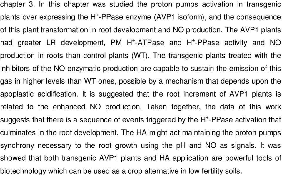 and NO production. The AVP1 plants had greater LR development, PM H + ATPase and H + PPase activity and NO production in roots than control plants (WT).