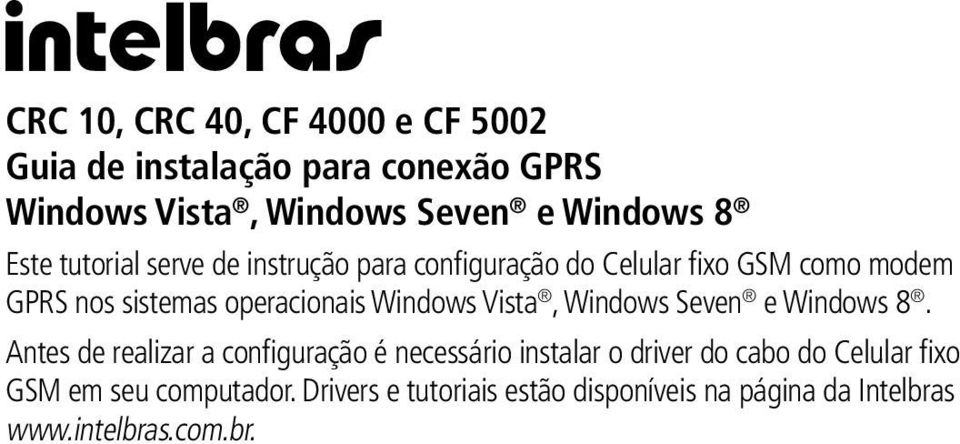 Windows Vista, Windows Seven e Windows 8.
