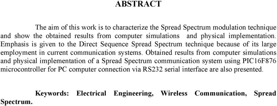 Emphasis is given to the Direct Sequence Spread Spectrum technique because of its large employment in current communication systems.