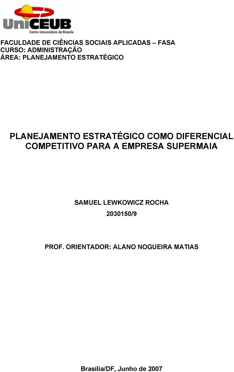 DIFERENCIAL COMPETITIVO PARA A EMPRESA SUPERMAIA SAMUEL LEWKOWICZ