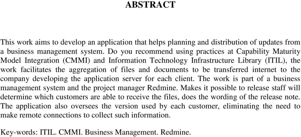 to be transferred internet to the company developing the application server for each client. The work is part of a business management system and the project manager Redmine.