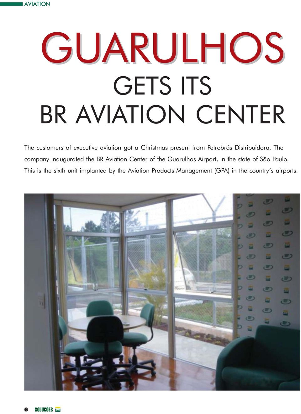 The company inaugurated the BR Aviation Center of the Guarulhos Airport, in the