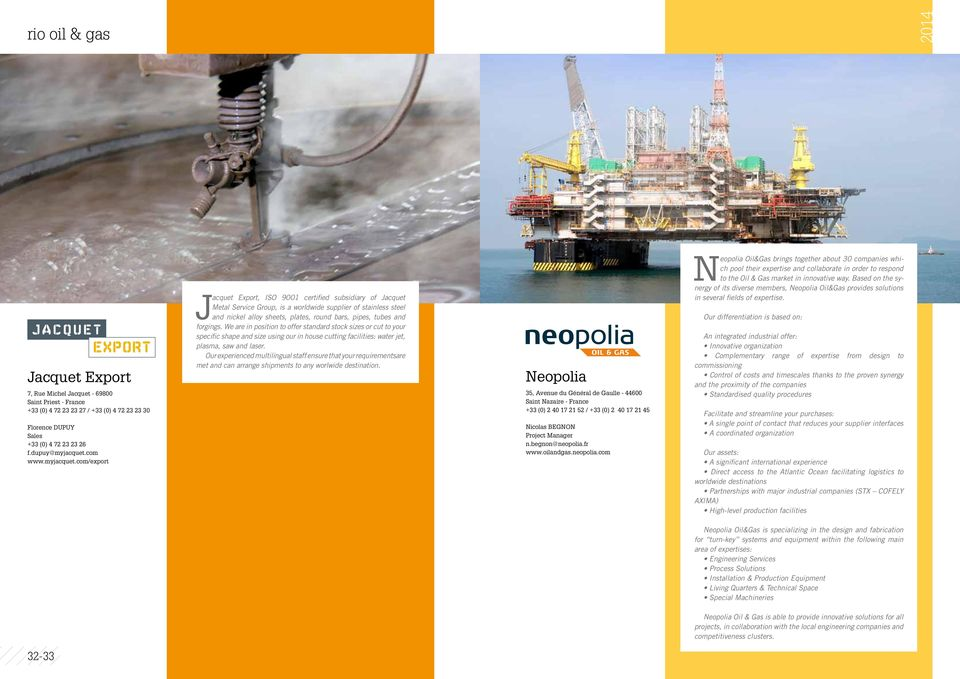 com/export Jacquet Export, ISO 9001 certified subsidiary of Jacquet Metal Service Group, is a worldwide supplier of stainless steel and nickel alloy sheets, plates, round bars, pipes, tubes and