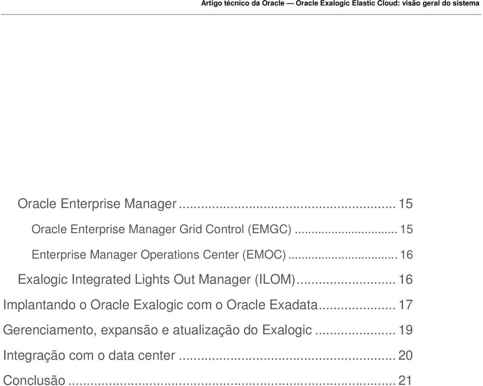 .. 16 Exalogic Integrated Lights Out Manager (ILOM).