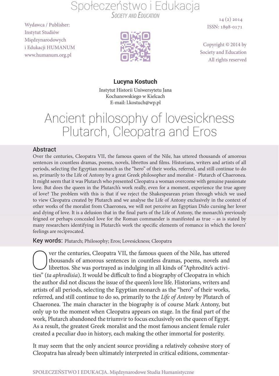 pl Ancient philosophy of lovesickness Plutarch, Cleopatra and Eros Abstract Over the centuries, Cleopatra VII, the famous queen of the Nile, has uttered thousands of amorous sentences in countless