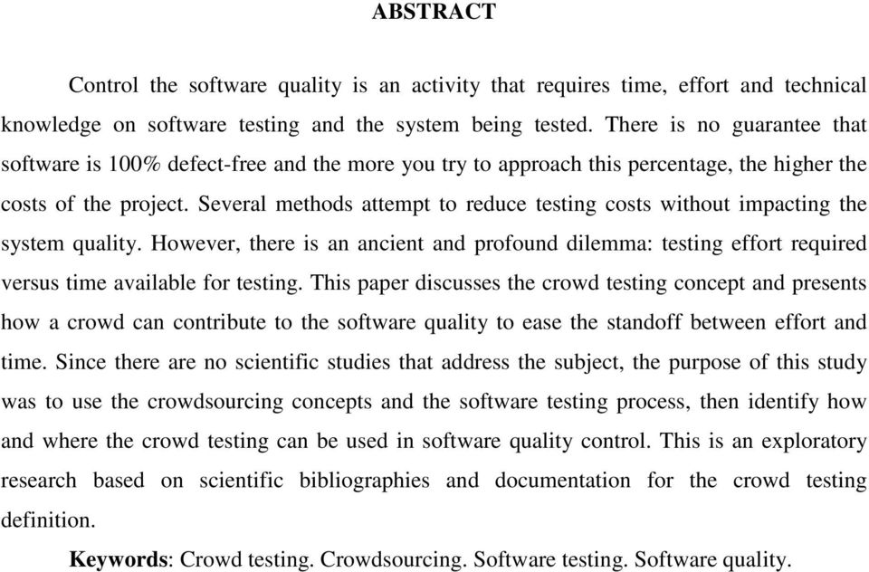 Several methods attempt to reduce testing costs without impacting the system quality. However, there is an ancient and profound dilemma: testing effort required versus time available for testing.