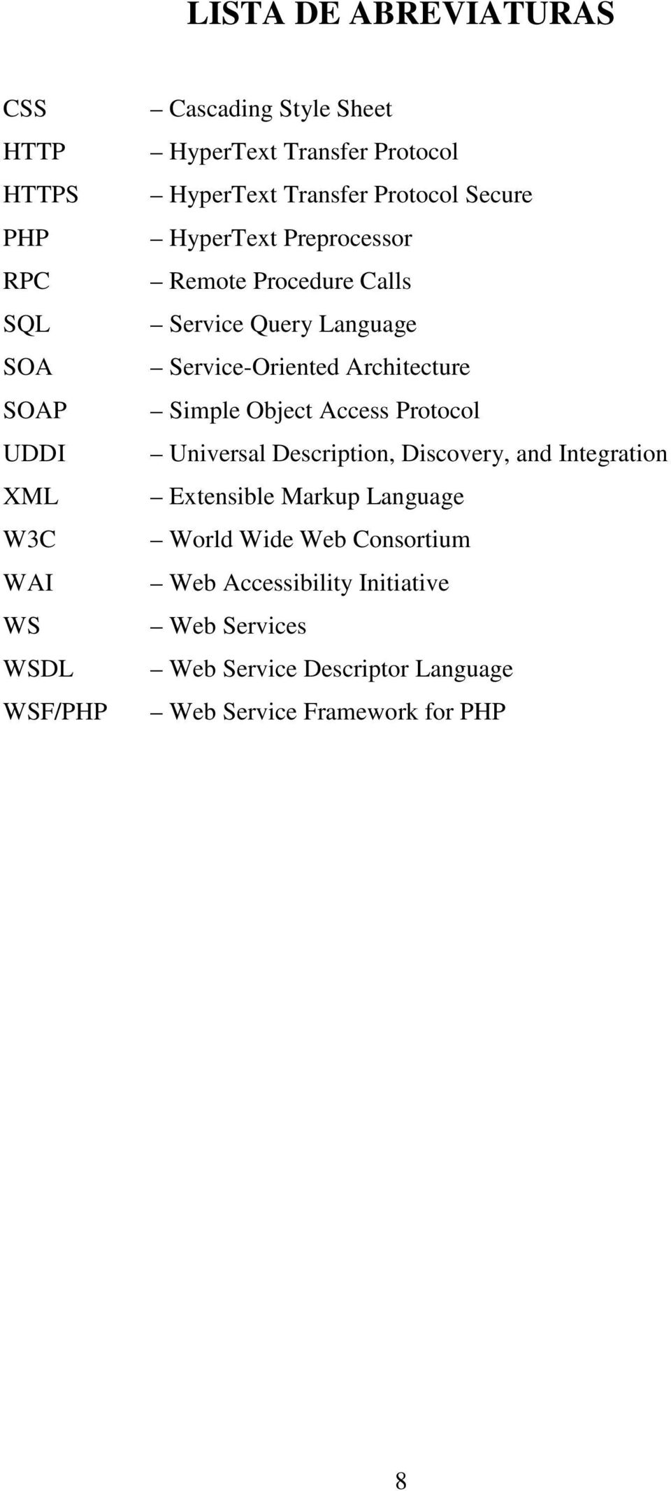 Service-Oriented Architecture Simple Object Access Protocol Universal Description, Discovery, and Integration Extensible Markup