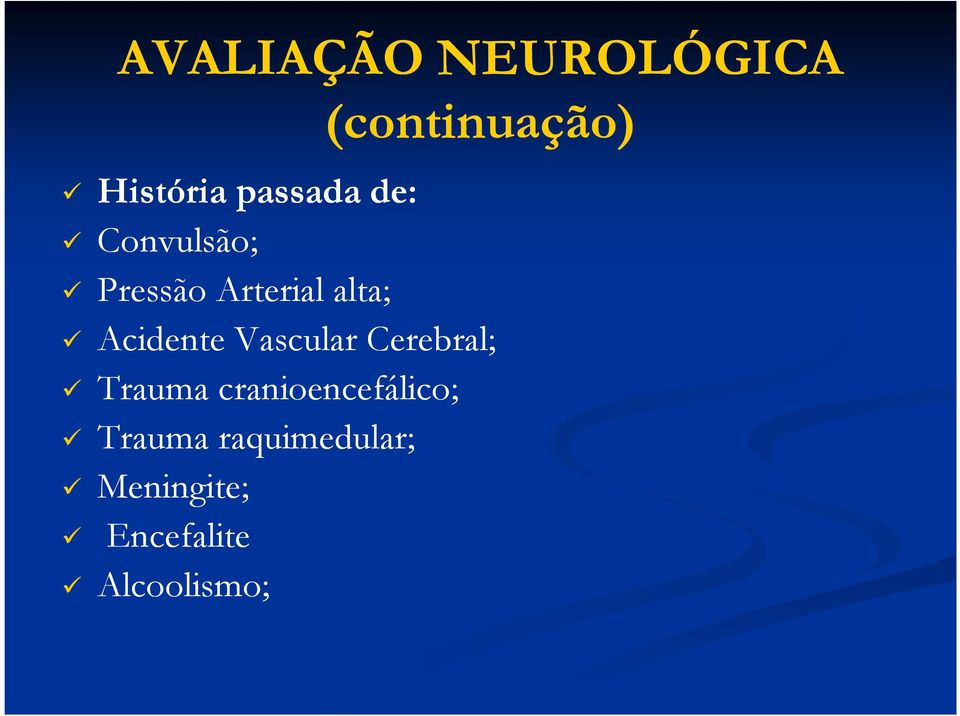Acidente Vascular Cerebral; Trauma
