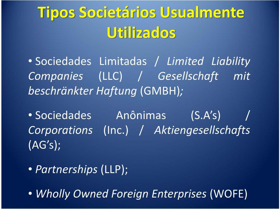 (GMBH); Sociedades Anônimas (S.A s) / Corporations (Inc.