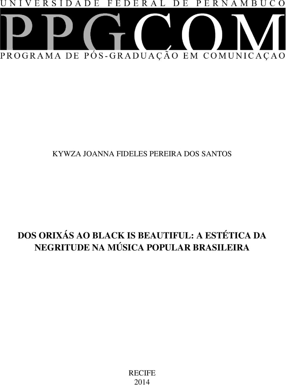 BEAUTIFUL: A ESTÉTICA DA NEGRITUDE