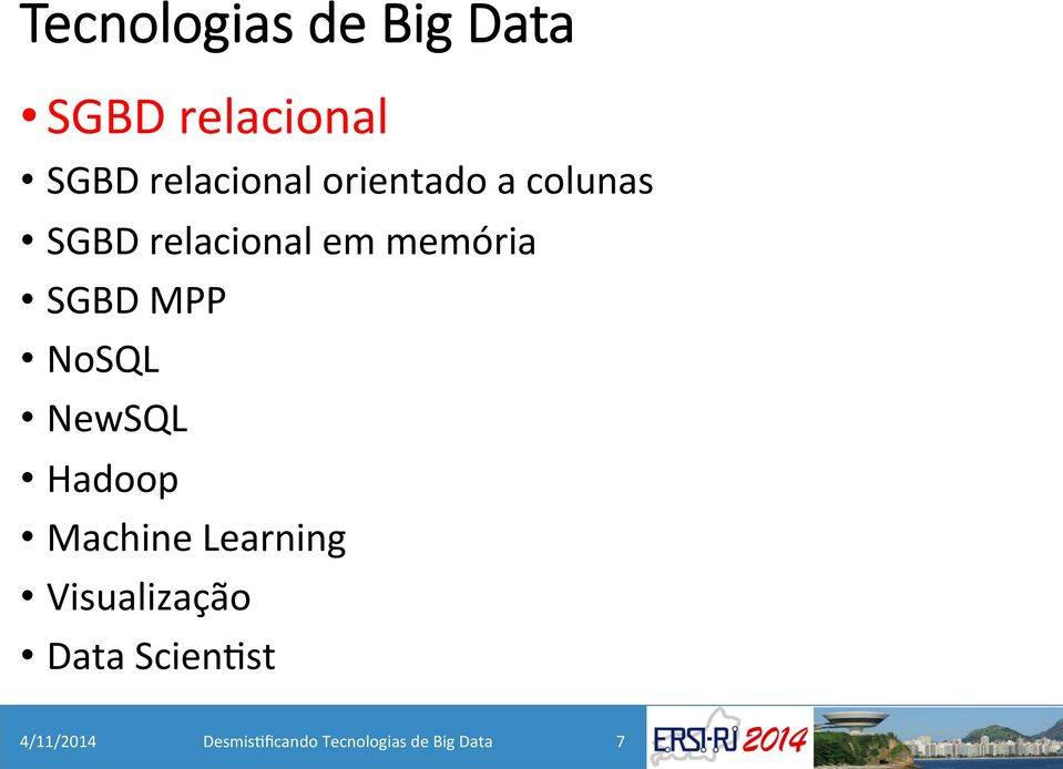 NoSQL NewSQL Hadoop Machine Learning Visualização Data