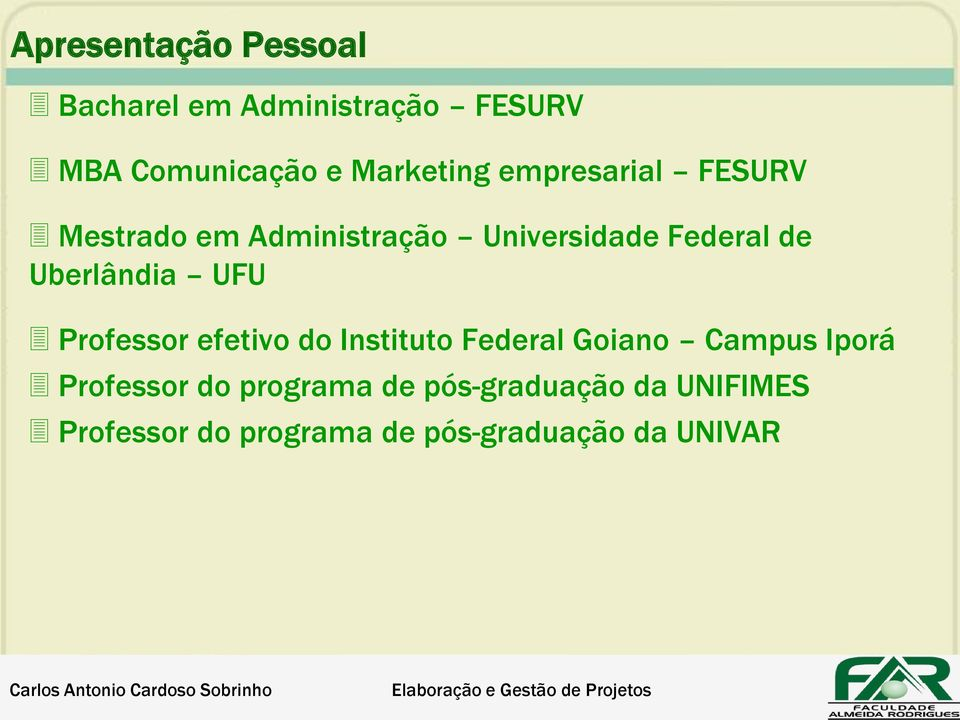 Professor efetivo do Instituto Federal Goiano Campus Iporá Professor do programa de
