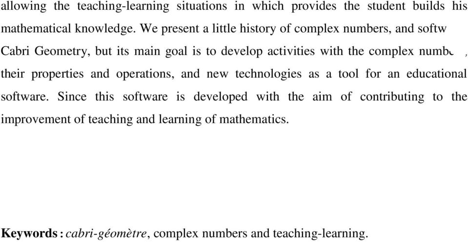 complex numbers, their properties and operations, and new technologies as a tool for an educational software.