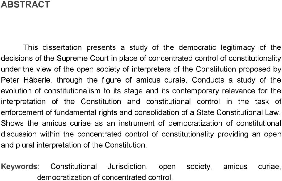 Conducts a study of the evolution of constitutionalism to its stage and its contemporary relevance for the interpretation of the Constitution and constitutional control in the task of enforcement of