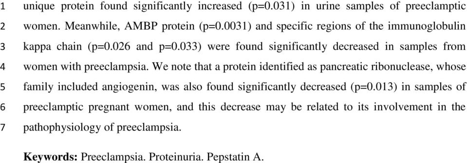 We note that a protein identified as pancreatic ribonuclease, whose family included angiogenin, was also found significantly decreased (p=0.