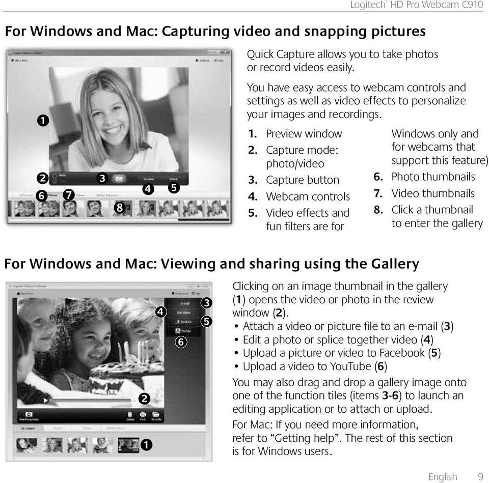 Webcam controls 5. Video effects and fun filters are for For Windows and Mac: Viewing and sharing using the Gallery Windows only and for webcams that support this feature) 6. Photo thumbnails 7.