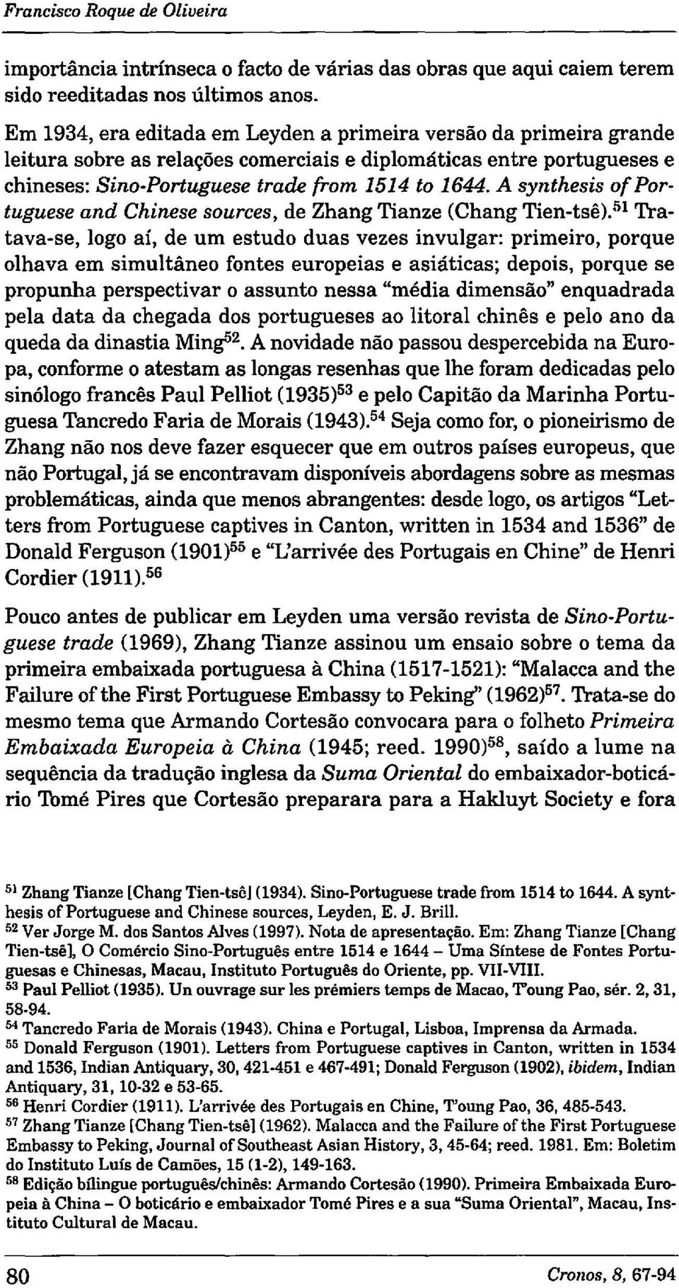 A synthesis of Portuguese and Chinese sources, de Zhang Tianze (Chang Tien-tse).