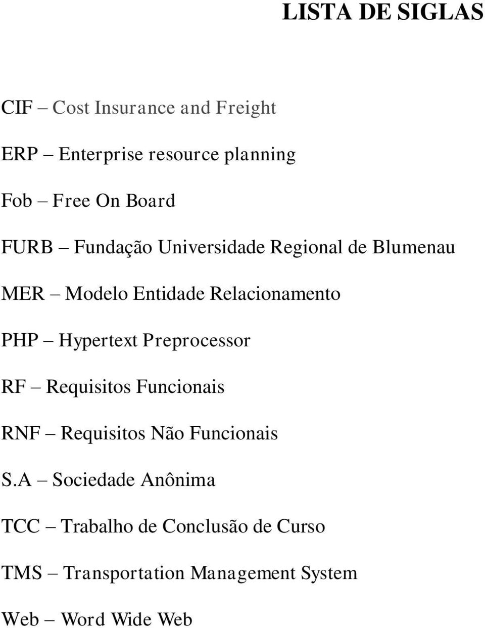 Hypertext Preprocessor RF Requisitos Funcionais RNF Requisitos Não Funcionais S.