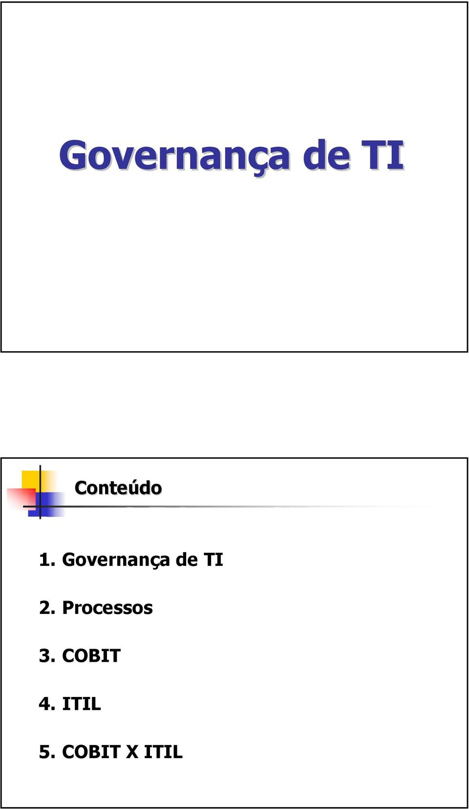 Processos 3. COBIT 4.