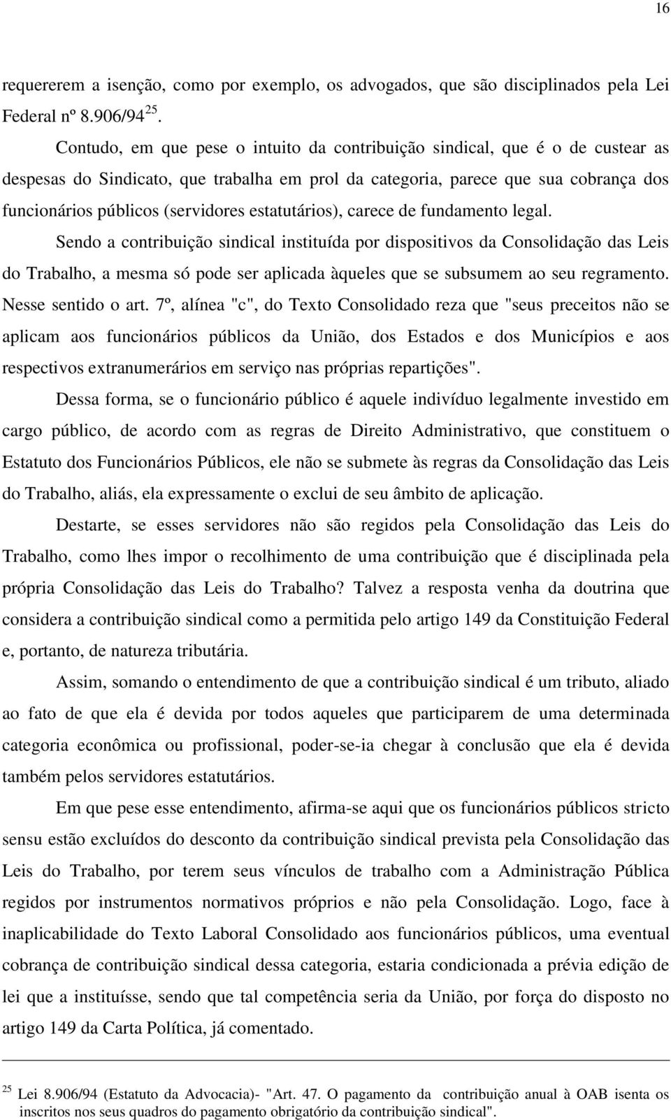 estatutários), carece de fundamento legal.