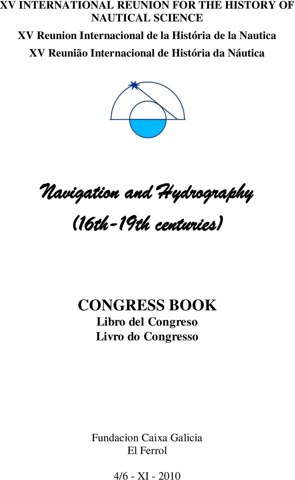 História da Náutica Navigation and Hydrography (16th-19th centuries) CONGRESS