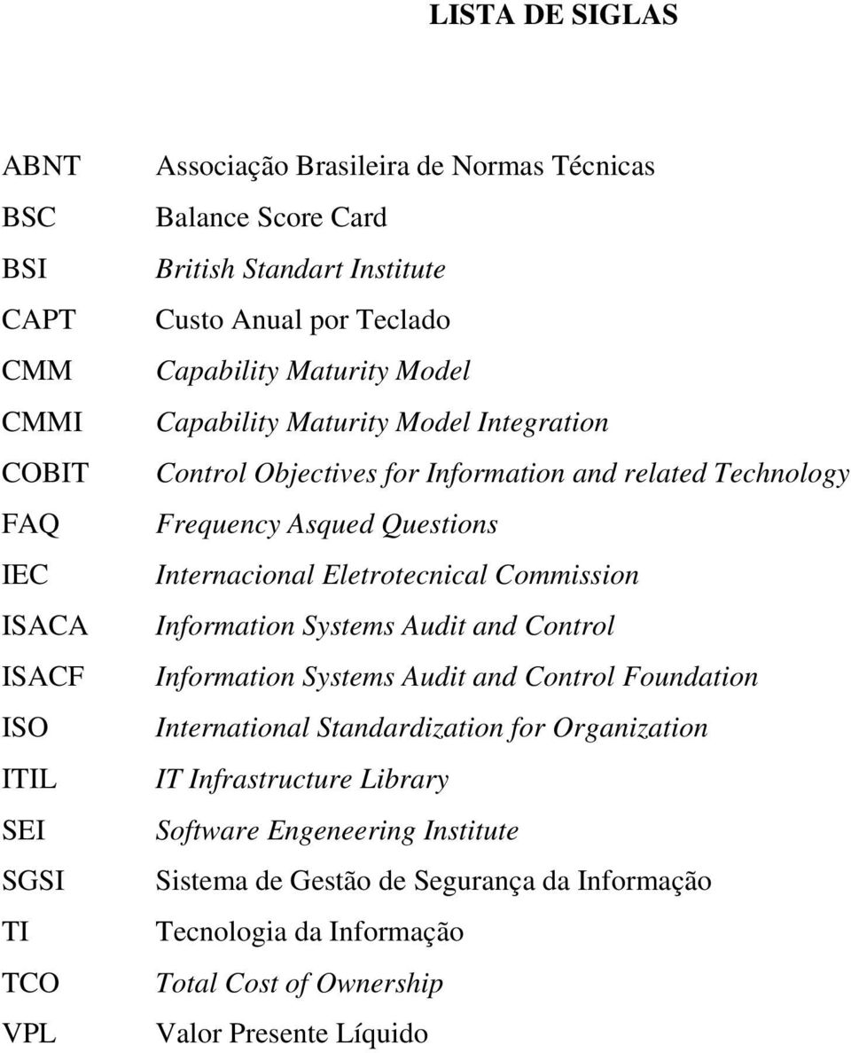 Questions Internacional Eletrotecnical Commission Information Systems Audit and Control Information Systems Audit and Control Foundation International Standardization for