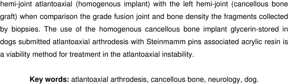 The use of the homogenous cancellous bone implant glycerin-stored in dogs submitted atlantoaxial arthrodesis with