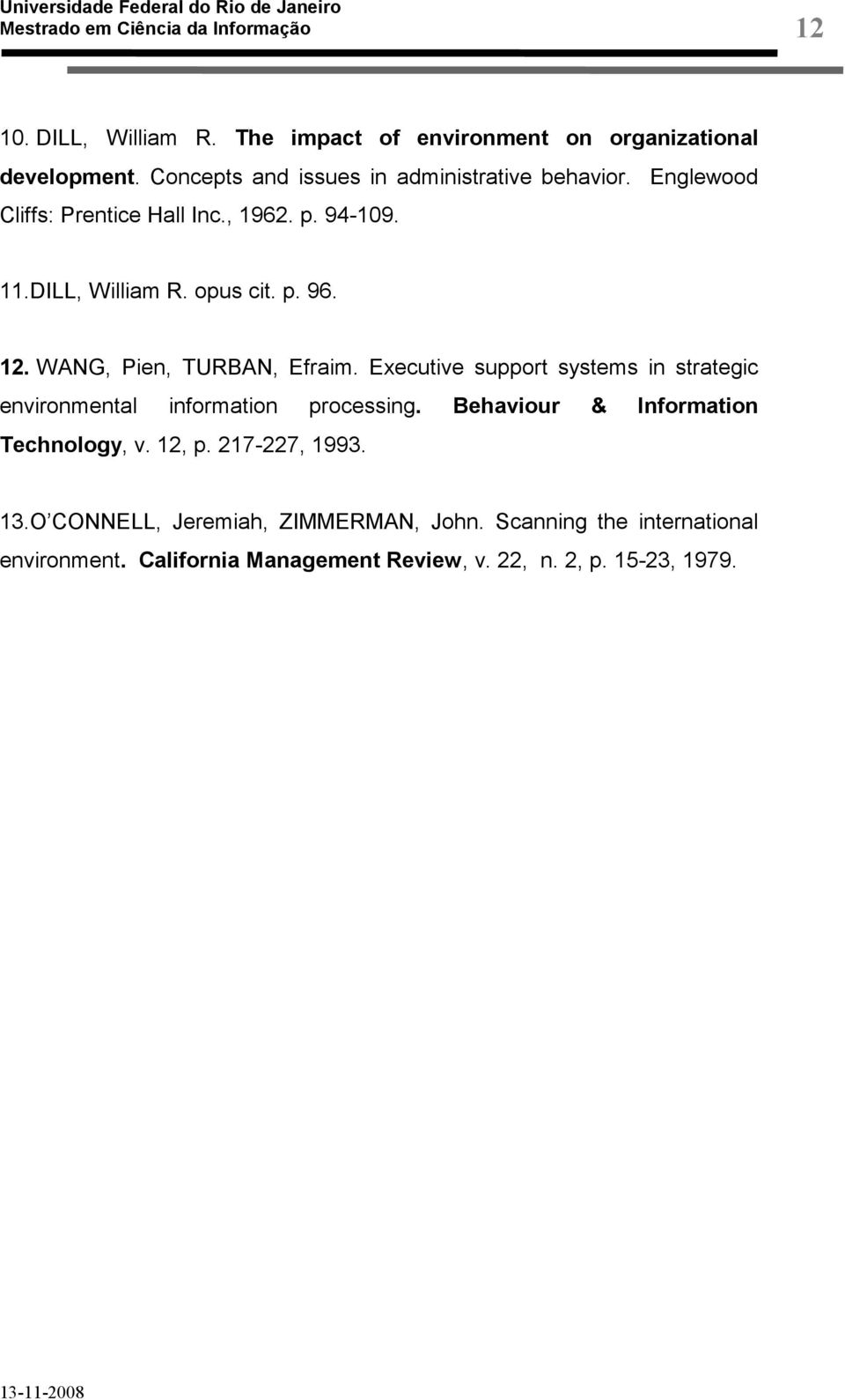 Executive support systems in strategic environmental information processing. Behaviour & Information Technology, v. 12, p.