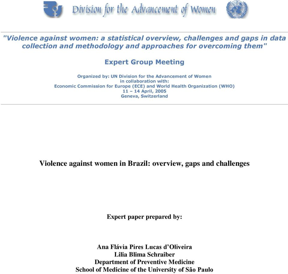 World Health Organization (WHO) 11 14 April, 2005 Geneva, Switzerland Violence against women in Brazil: overview, gaps and challenges Expert