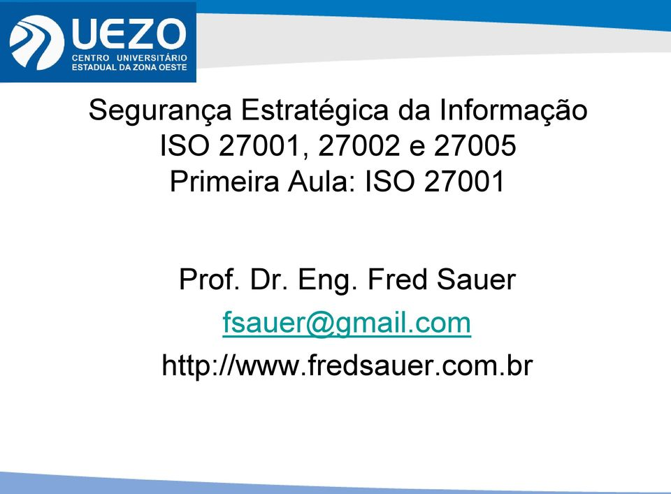 Aula: ISO 27001 Prof. Dr. Eng.