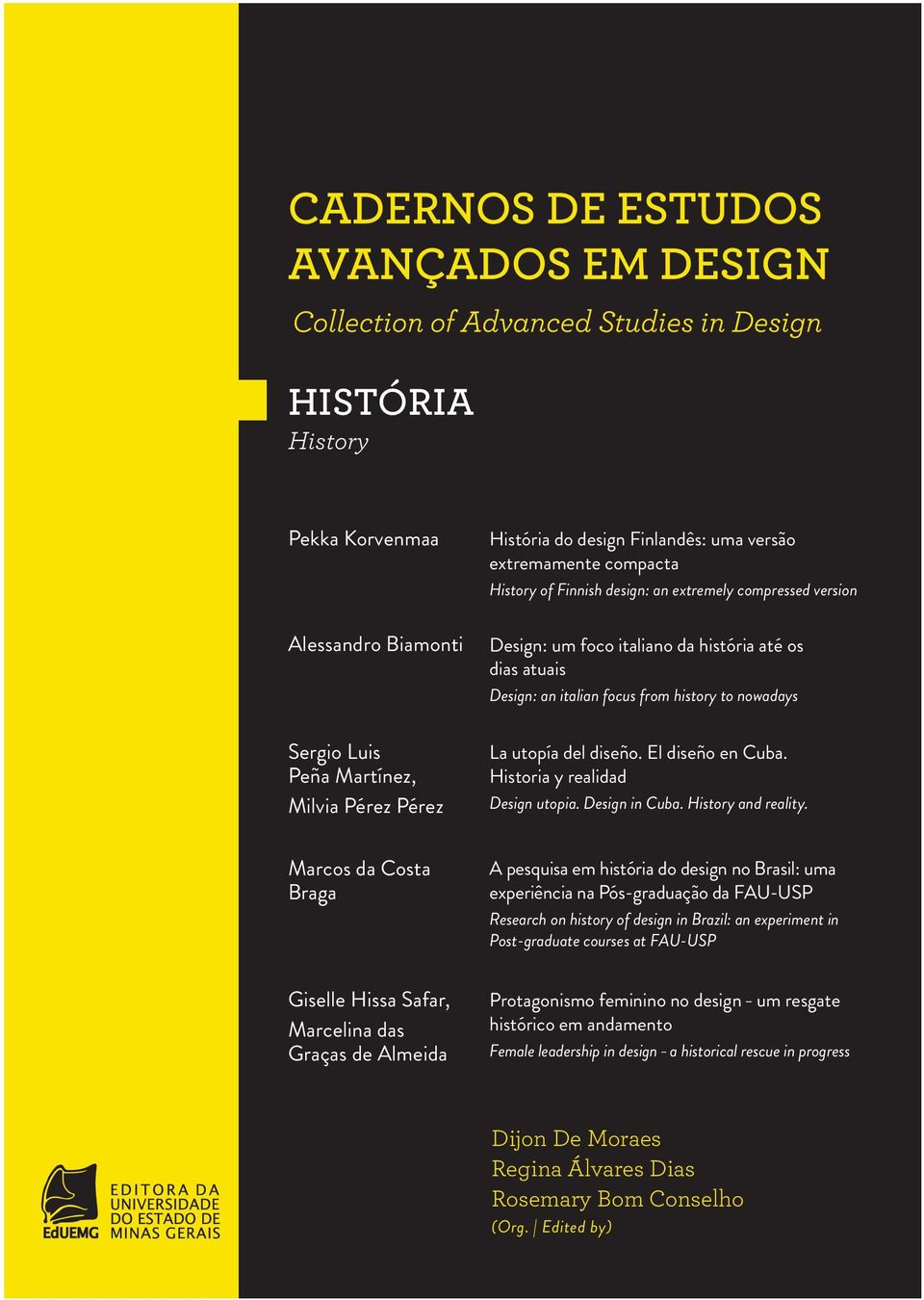Historia y realidad Design utopia. Design in Cuba. History and reality.