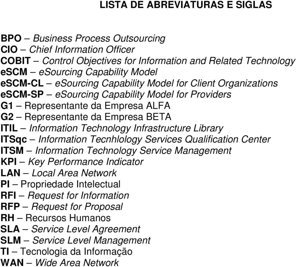 Technology Infrastructure Library ITSqc Information Tecnhlology Services Qualification Center ITSM Information Technology Service Management KPI Key Performance Indicator LAN Local Area Network