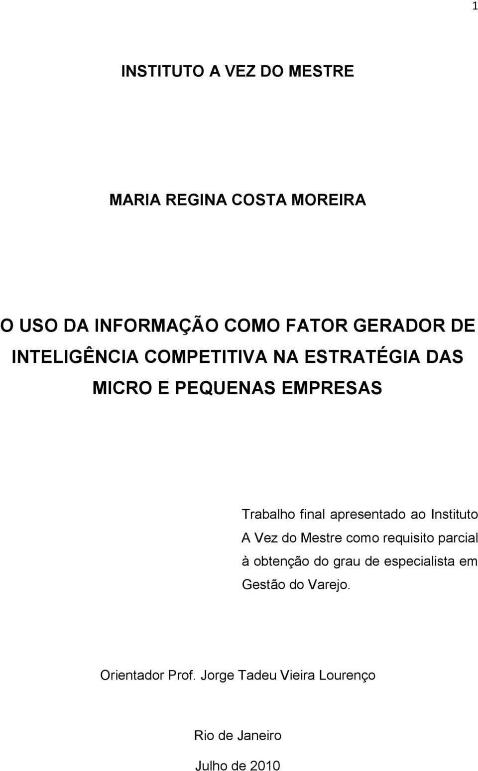 apresentado ao Instituto A Vez do Mestre como requisito parcial à obtenção do grau de