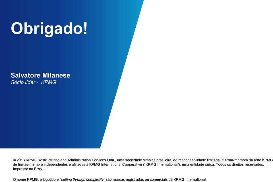 firmas-membro independentes e afiliadas à KPMG International Cooperative ( KPMG
