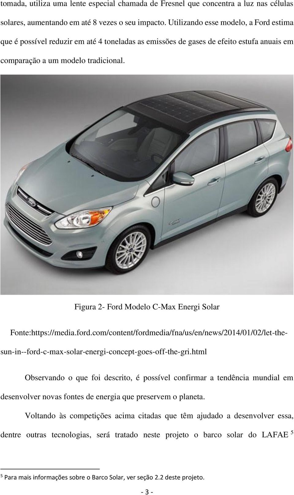 Figura 2- Ford Modelo C-Max Energi Solar Fonte:https://media.ford.com/content/fordmedia/fna/us/en/news/2014/01/02/let-thesun-in--ford-c-max-solar-energi-concept-goes-off-the-gri.